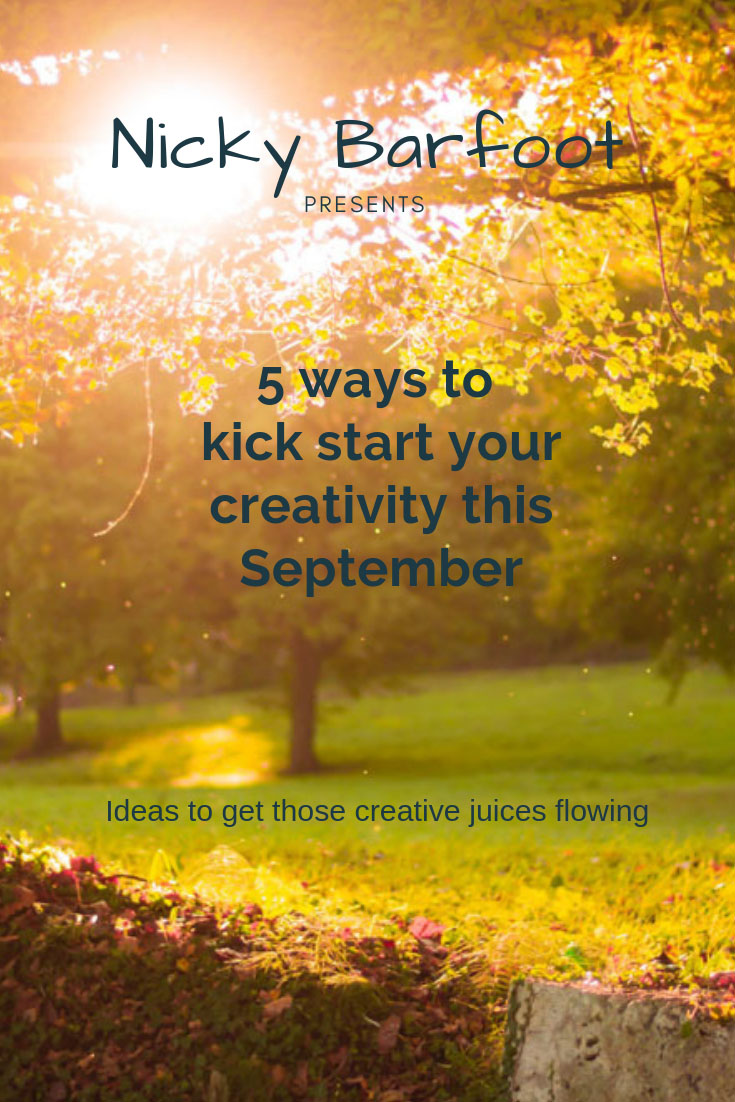 5 ways to kick start your creativity this september